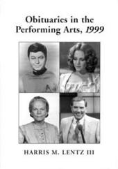 Obituaries in the Performing Arts, 1999: Film, Television, Radio, Theatre, Dance, Music, Cartoons and Pop Culture
