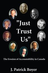 """Just Trust Us"": The Erosion of Accountability in Canada"
