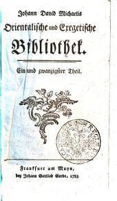 Johann David Michaelis Orientalische und exegetische Bibliothek: Ein und zwanzigster Theil, Band 21