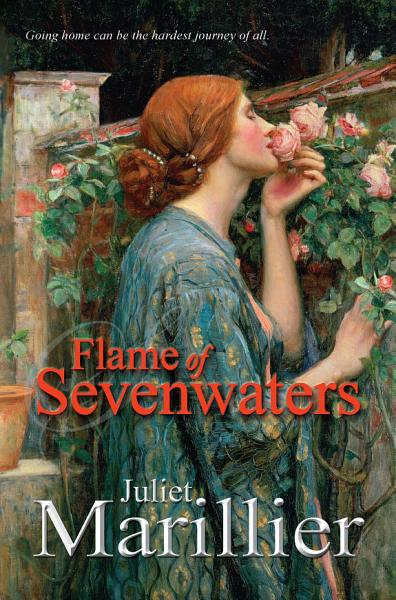 Flame of Sevenwaters  A Sevenwaters Novel 6