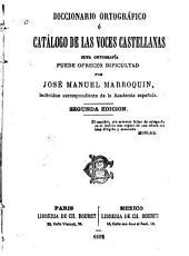Diccionario ortográfico: ó catálogo de las voces castellanas cuya ortografía puede ofrecer dificultad