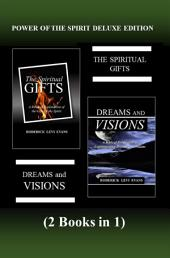 Power of the Spirit Deluxe Edition (2 Books in 1): The Spiritual Gifts & Dreams and Visions