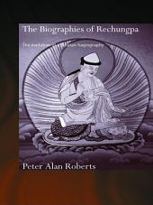 The Biographies of Rechungpa: The Evolution of a Tibetan Hagiography