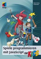 Spiele programmieren mit JavaScript f  r Kids PDF