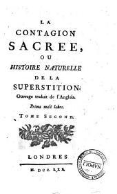 La Contagion sacree, ou Histoire naturelle de la superstition. Ouvrage traduit de l'Anglois. Tome premier [-second]: Volume2