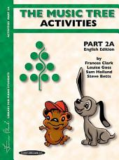 The Music Tree: English Edition Activities Book, Part 2A