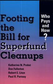Footing the Bill for Superfund Cleanups: Who Pays and How?