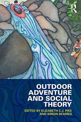 Outdoor Adventure and Social Theory