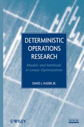 Deterministic Operations Research: Models and Methods in Linear Optimization