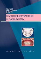 De volledige gebitsprothese in woord en beeld: Uitgangspunten voor diagnostiek en behandeling van de edentate patient, Editie 2