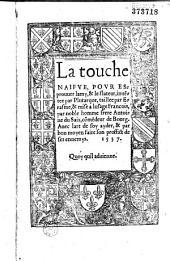 La touche naifve pour esprouver lamy, et le flateur, inuentee par Plutarque, taillee par Erasme, et mise a lusage francois, par... Antoine du Saix... Auec lart de soy ayder...