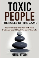 Toxic People.The Rules of the Game