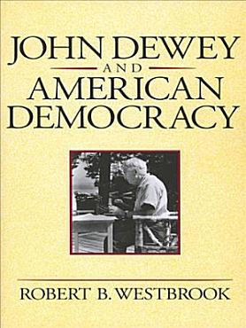 John Dewey and American Democracy PDF