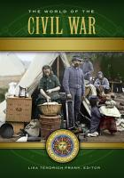 The World of the Civil War  A Daily Life Encyclopedia  2 volumes  PDF