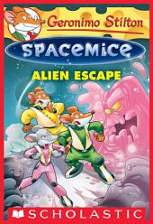 Geronimo Stilton Spacemice #1: Alien Escape