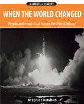 When the World Changed: People and events that turned the tide of history
