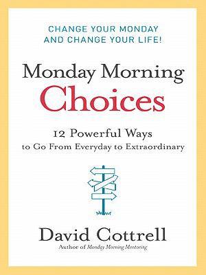 Monday Morning Choices
