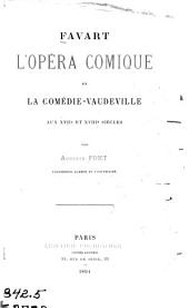 Favart: l'opéra comique et la comédie-vaudeville aux XVIIe et XVIIIe siècles