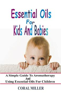 Essential Oils For Kids And Babies PDF