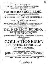 De collatione succedentium liberorum. Resp. Jo. Ieb. Moeschel
