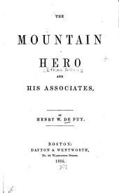 The Mountain Hero [Ethan Allen] and His Associates