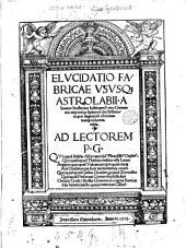 Elucidatio fabricae vsusque astrolabii a Ioanne Stoflerino ... nuper ingeniose concinnata atque in lucem edita. ..