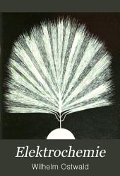 Elektrochemie: ihre Geschichte und Lehre