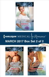 Harlequin Medical Romance March 2017 - Box Set 2 of 2: His Pregnant Royal Bride\Baby Surprise for the Doctor Prince\A Month to Marry the Midwife