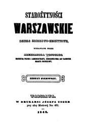 Starożytności warszawskie: dzieło zbiorowo-zeszytowe, Volume 1