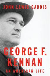 George F. Kennan: An American Life
