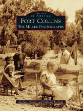 Fort Collins: The Miller Photographs