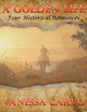 A Golden Life: Four Historical Romances