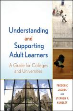 Understanding and Supporting Adult Learners PDF