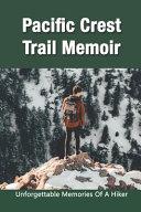 Pacific Crest Trail Memoir