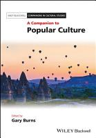 A Companion to Popular Culture PDF