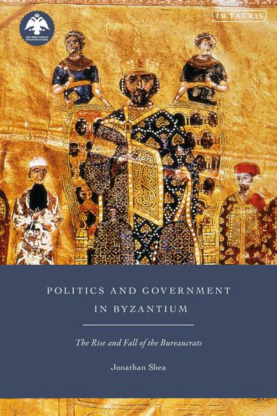 Politics and Government in Byzantium