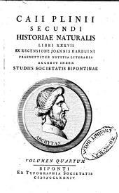 Caii Plinii Secundi Historiae naturalis libri XXXVII: Volume 4