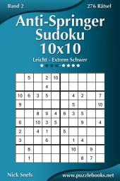 Anti-Springer-Sudoku 10x10 - Leicht bis Extrem Schwer - Band 2 - 276 Rätsel