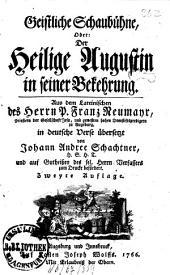 Geistliche Schaubühne, Oder: Der Heilige Augustin in seiner Bekehrung