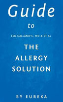 Guide to Leo Galland s M d  s the Allergy Solution