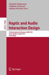 Haptic and Audio Interaction Design: 7th International Conference, HAID 2012, Lund, Sweden, August 23-24, 2012, Proceedings