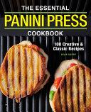 The Essential Panini Press Cookbook Book