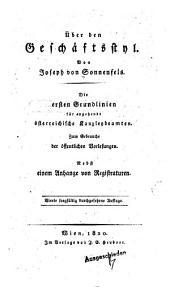 Über den Geschäftstyl: die ersten Grundlinien für angehende österreichische Kanzleybeamten, zum Gebrauche der öffentlichen Vorlesung, nebst einem Anhange von Registraturen