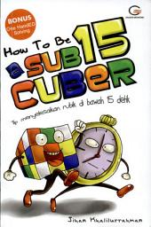 How to be a Sub 15 Cuber