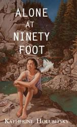 Alone At Ninety Foot Book PDF
