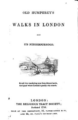 Old Humphrey s Walks in London and Its Neighbourhood PDF