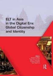 Elt In Asia In The Digital Era Global Citizenship And Identity Book PDF