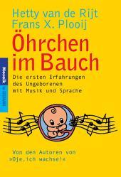 Öhrchen im Bauch: Die ersten Erfahrungen des Ungeborenen mit Sprache und Musik