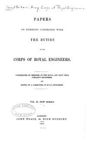 Papers on Subjects Connected with the Duties of the Corps of Royal Engineers: Volume 2