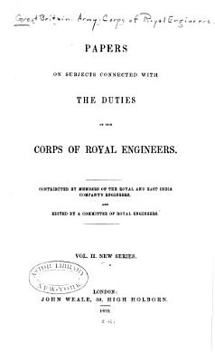 Papers on Subjects Connected with the Duties of the Corps of Royal Engineers PDF